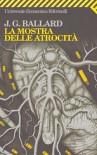 La mostra delle atrocità - J.G. Ballard, Antonio Caronia