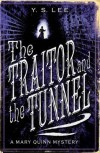 The Traitor and the Tunnel (The Agency #3) - Y.S. Lee