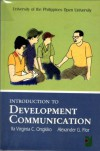 Introduction to Development Communication - Ila Virginia C. Ongkiko, Alexander G. Flor