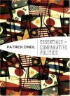 Essentials of Comparative Politics (Norton Series of World Politics) - Patrick H. O'Neil