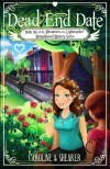 Dead End Date (Adventures of a Lightworker, #1) - Caroline A. Shearer