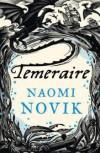 His Majesty's Dragon  - Naomi Novik