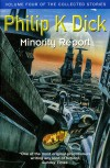 Minority Report: Volume Four of The Collected Stories (GollanczF.) - Philip K. Dick