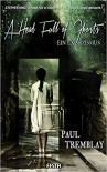 A Head Full of Ghosts - Ein Exorzismus: Psychothriller - Paul Tremblay