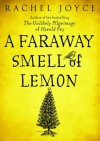 A Faraway Smell of Lemon - Rachel Joyce