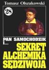 Pan Samochodzik i sekret alchemika Sędziwoja - Tomasz Olszakowski