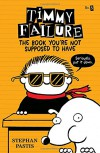 Timmy Failure: The Book You're Not Supposed to Have - Stephan Pastis, Stephan Pastis