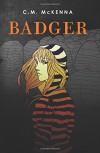 Badger - C. M. McKenna