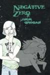 Negative Zero: with original illustrations (Tomek Book 1) - Jimm Grogan, Anjanette Oborn, Lindsay Peterson