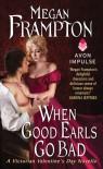 When Good Earls Go Bad: A Victorian Valentine's Day Novella - Megan Frampton