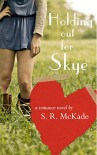 HOLDING OUT FOR SKYE - S.R. McKade