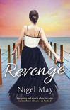 Revenge: A gripping and utterly addictive page turner that will have you hooked - Nigel May Barlow