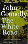 The White Road  - John Connolly