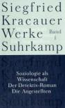 Soziologie Als Wissenschaft ;Der Detektiv Roman ; Die Angestellten - Inka Mülder-Bach, Siegfried Kracauer