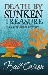 Death By Sunken Treasure (A Hayden Kent Mystery Book 2) - Kait Carson