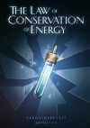 The Law of Conservation of Energy - peroxidepest17, Artmetica