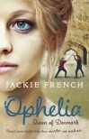 Ophelia: Queen of Denmark - Jackie French