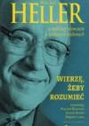 Wierzę, żeby rozumieć. Michał Heller w osobistej rozmowie o życiowych wyborach.  - Bartosz Brozek, Wojciech Bonowicz, Zbigniew Liana, Heller Michał
