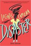 Lights, Camera, Disaster - Erin Dionne