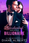 An Accidental Date with a Billionaire - Diane Alberts