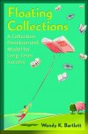 Floating Collections: A Collection Development Model for Long-Term Success - Wendy Bartlett
