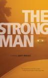 The Strong Man - Matt Briggs