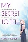 My Secret to Tell - Natalie D. Richards
