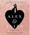 Alex and Eliza: A Love Story - Melissa  de la Cruz, Cassandra Campbell