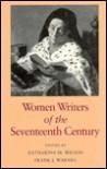 Women Writers Of The Seventeenth Century - Katharina M. Wilson