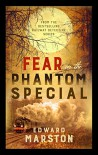 Fear on the Phantom Special - Edward Marston