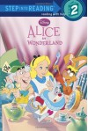 Alice in Wonderland (Disney Alice in Wonderland) (Step into Reading) - Pamela Bobowicz, Disney Storybook Artists
