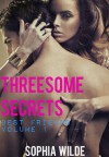 Threesome Secrets: Best Friends - Volume 1 - Sophia Wilde