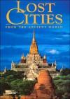 Lost Cities from the Ancient World - Maria Teresa Guaitoli, Simone Rambaldi