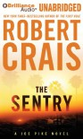 The Sentry (Elvis Cole/Joe Pike Novels) - Robert Crais
