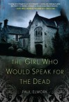 The Girl Who Would Speak for the Dead - Paul Elwork