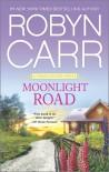 Moonlight Road - Robyn Carr