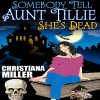 Somebody Tell Aunt Tillie She's Dead: Toad Witch Series, Book 1 - HekaRose Publishing Group, Christiana Miller, Rose-Marie Vassallo