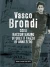 Cosa racconteremo di questi cazzo di anni zero - Vasco Brondi
