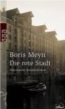 Die rote Stadt - Boris Meyn