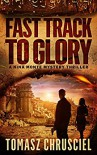 Fast Track to Glory - Tomasz Chrusciel