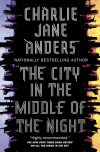 The City in the Middle of the Night - Charlie Jane Anders