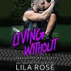 Living Without - Paul Casteri, Tarny Evans, Audible Studios, Lila Rose