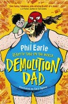 Demolition Dad - Phil Earle