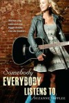 Somebody Everybody Listens To - Suzanne Supplee