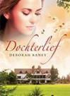 Dochterlief - Deborah Raney, Jaap Slingerland
