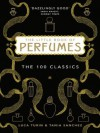 The Little Book of Perfumes: The 100 classics - Luca Turin, Tania Sanchez