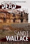 Dead Again - Sandi Wallace