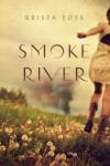 Smoke River - Krista Foss