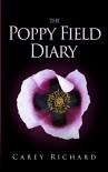 The Poppy Field Diary - Carey Richard