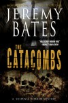 The Catacombs - Jeremy Bates